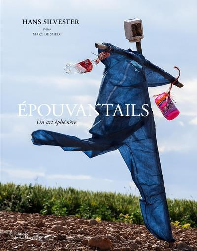 EPOUVANTAILS - UN ART EPHEMERE