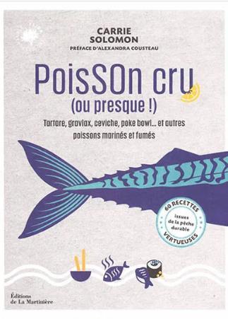 POISSON CRU (OU PRESQUE !) - 60 RECETTES VERTUEUSES ISSUES DE LA PECHE DURABLE
