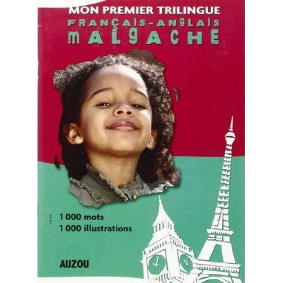MON PREMIER DICTIONNAIRE TRILINGUE FRANCAIS ANGLAIS MALGACHE