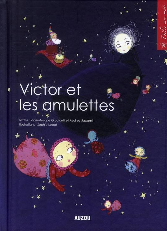 VICTOR ET LES AMULETTES (COLL. DELIE MES MOTS)