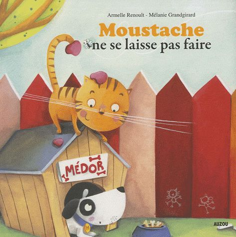 MOUSTACHE NE SE LAISSE PAS FAIRETOME 1  (COLL. MES PTITS ALBUMS)