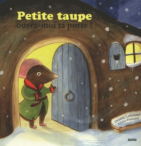 PETITE TAUPE OUVRE-MOI TA PORTE ! (COLL. MES PTITS ALBUMS)