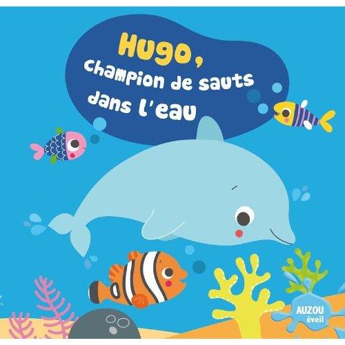 HUGO CHAMPION DE SAUTS DANS L'EAU (COLL. MON PREMIER LIVRE DE BAIN)