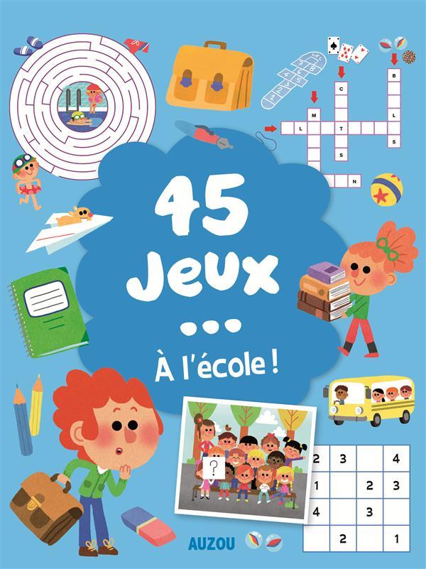 45 JEUX... A L'ECOLE !