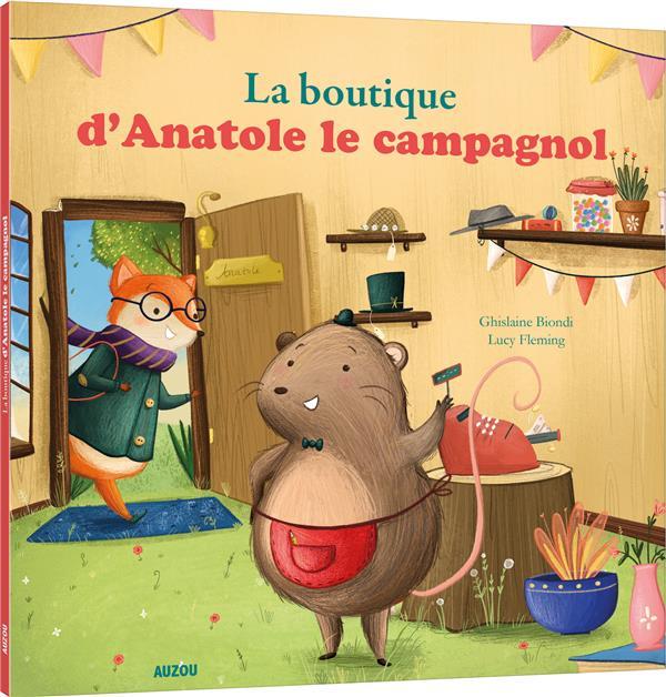LA BOUTIQUE D'ANATOLE LE CAMPAGNOL (COLL. MES P'TITS ALBUMS)