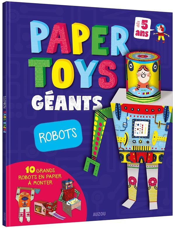 PAPERTOYS GEANTS : ROBOTS - 10 GRANDS ROBOTS EN PAPIER A MONTER