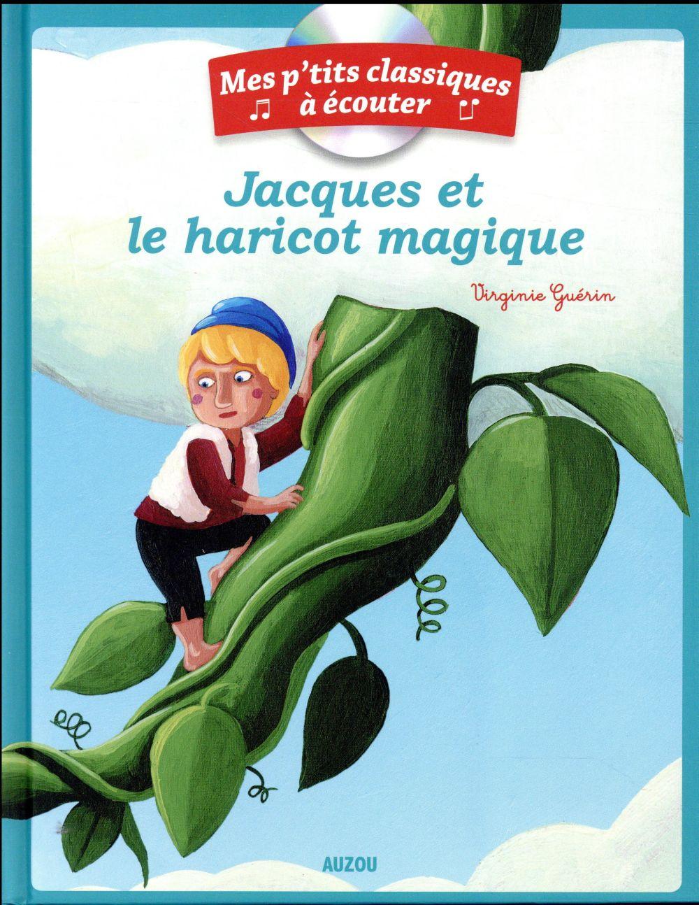 JACQUES ET LE HARICOT MAGIQUE (COLL. MES P'TITS CLASSIQUES A ECOUTER)