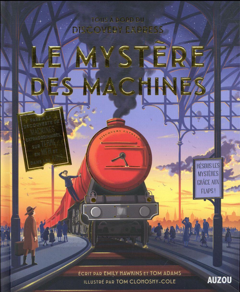 LE MYSTERE DES MACHINES - TOUS A BORD DU DISCOVERY EXPRESS