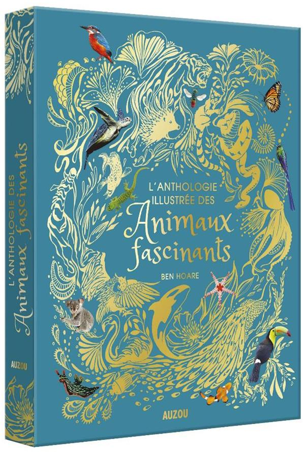 L'ANTHOLOGIE ILLUSTREE DES ANIMAUX FASCINANTS