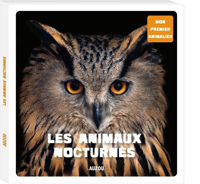 MON PREMIER ANIMALIER - LES ANIMAUX NOCTURNES