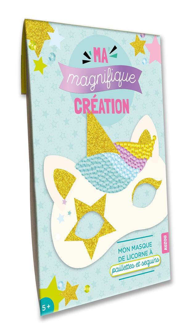 MA MAGNIFIQUE CREATION - MON MASQUE DE LICORNE A PAILLETTES ET SEQUINS