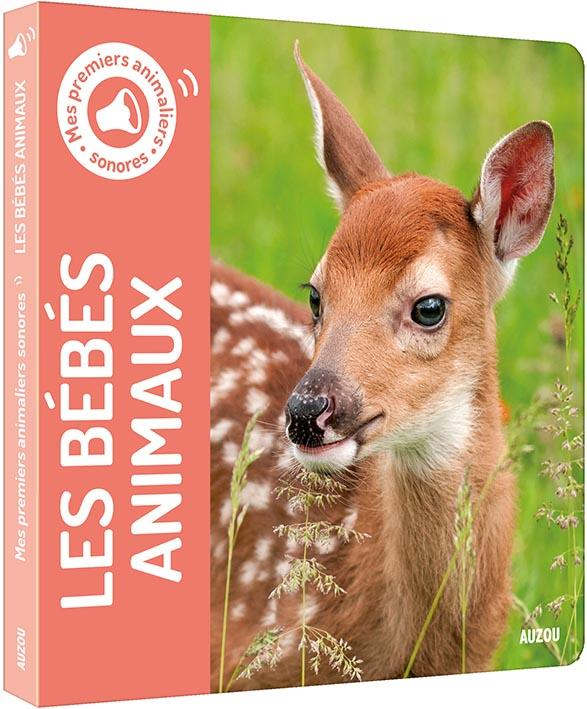 MES PREMIERS ANIMALIERS SONORES - LES BEBES ANIMAUX