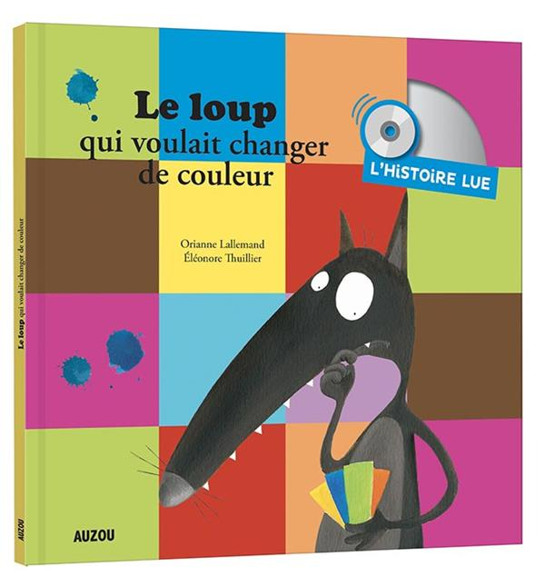 HISTOIRE LUE - LE LOUP QUI VOULAIT CHANGER DE COULEUR