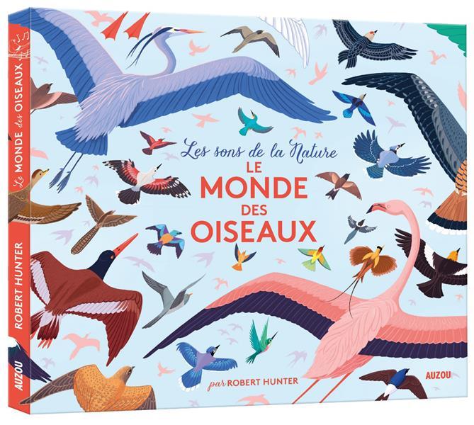 LE MONDE DES OISEAUX (COLL. LES SONS DE LA NATURE)