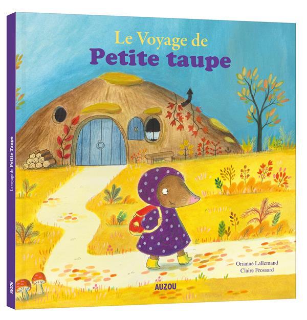 LE VOYAGE DE PETITE TAUPE (GRAND FORMAT)