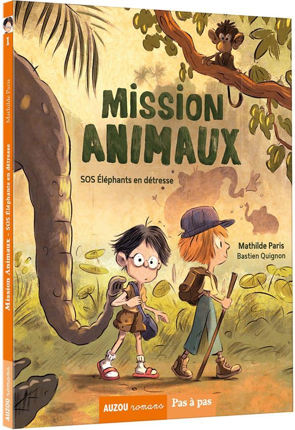 MISSION ANIMAUX TOME 1 - SOS ELEPHANTS EN DETRESSE