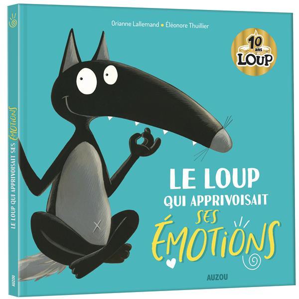 LE LOUP QUI APPRIVOISAIT SES EMOTIONS (MES GRANDS ALBUMS COLLECTOR)