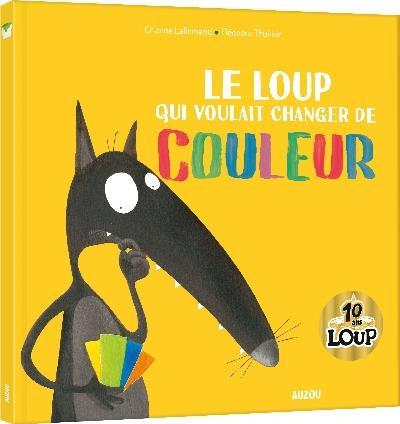 LE LOUP QUI VOULAIT CHANGER DE COULEUR (MES GRANDS ALBUMS COLLECTOR)