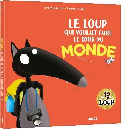 LE LOUP QUI VOULAIT FAIRE LE TOUR DU MONDE (MES GRANDS ALBUMS COLLECTOR)