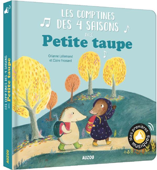 PETITE TAUPE - LES COMPTINES DES 4 SAISONS