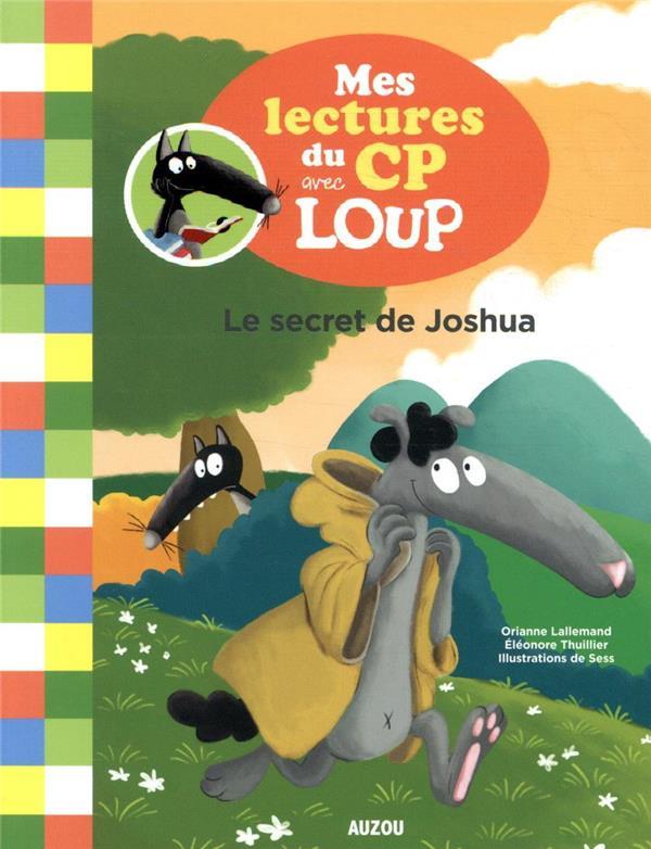 MES LECTURES DU CP AVEC LOUP - LE SECRET DE JOSHUA - TOME 3