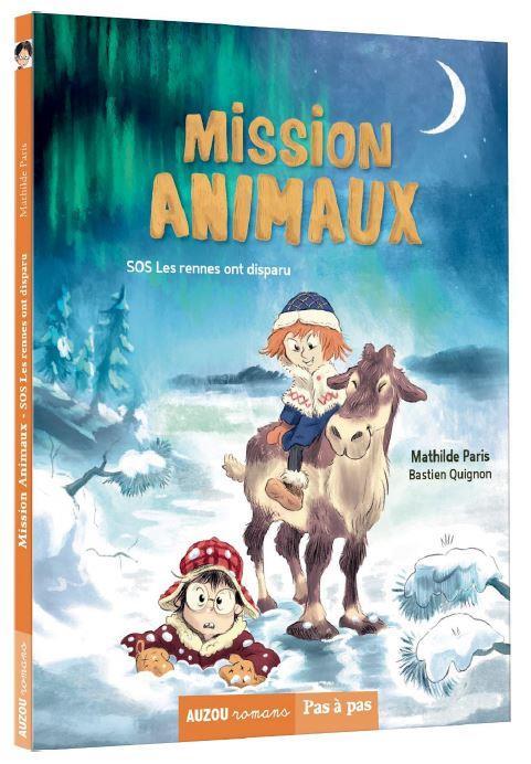 MISSION ANIMAUX - TOME 2 SOS LES RENNES ONT DISPARU
