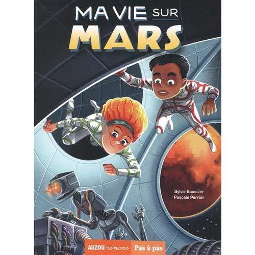 MA VIE SUR MARS - TOME 1