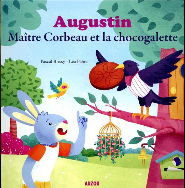 AUGUSTIN, MAITRE CORBEAU ET LA CHOCOGALETTE