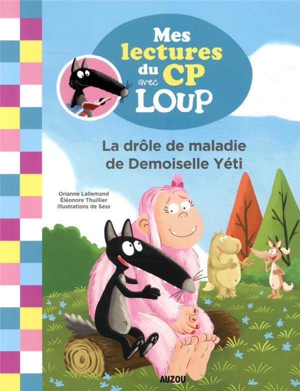 MES LECTURES DU CP AVEC LOUP - LA DROLE DE MALADIE DE DEMOISELLE YETI - TOME 4