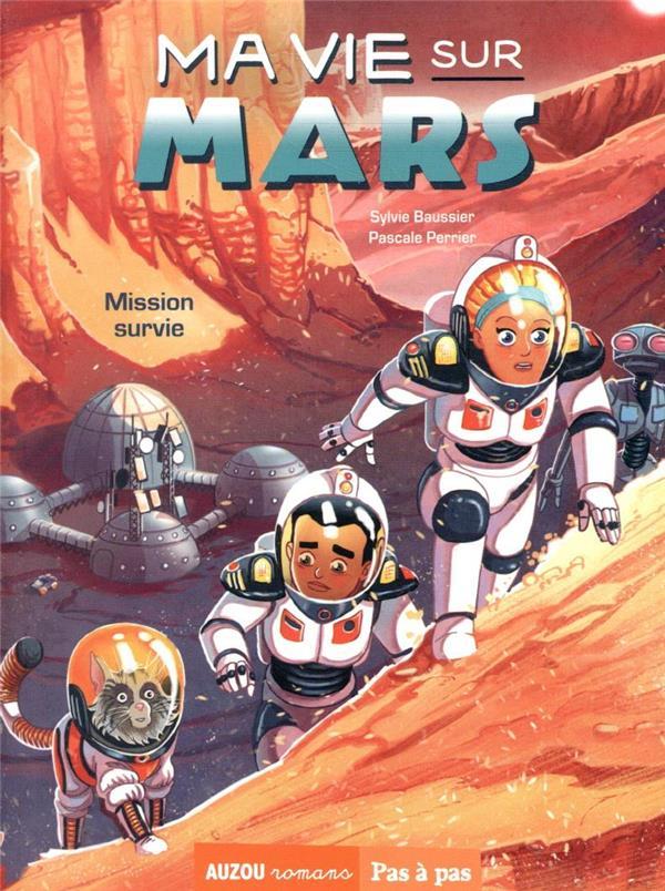MA VIE SUR MARS TOME 2 - MISSION SURVIE