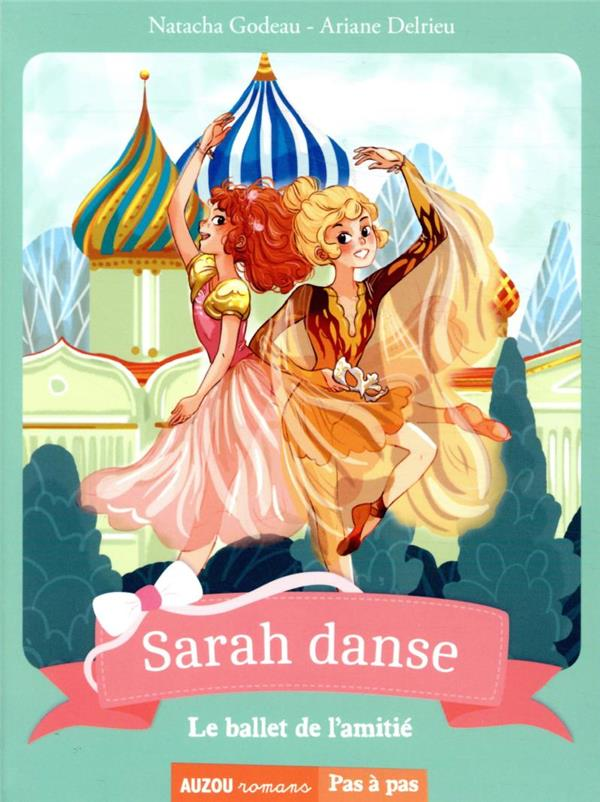 SARAH DANSE TOME 11 - LE BALLET DE L'AMITIE
