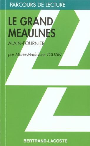 LE GRAND MEAULNES - PARCOURS DE LECTURE