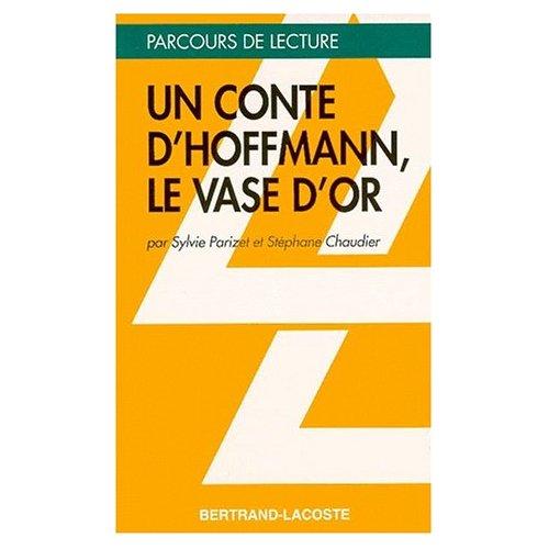 UN CONTE D'HOFFMANN, LE VASE D'OR - PARCOURS DE LECTURE
