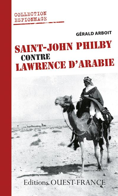 SAINT JOHN PHILBY CONTRE LAWRENCE ARABIE