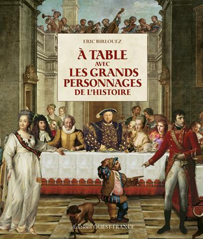 A TABLE AVEC LES GRANDS PERSONNAGES HIST
