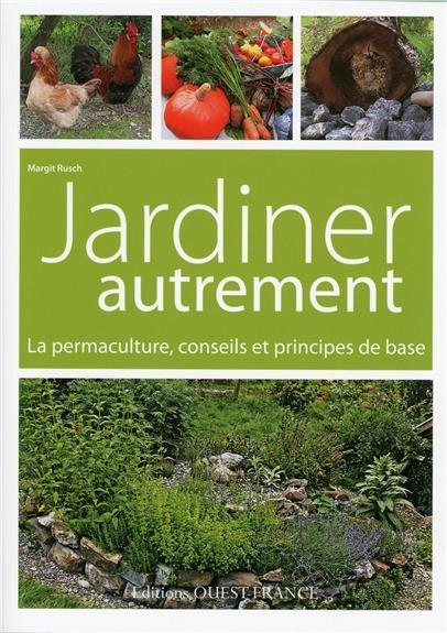 JARDINER AUTREMENT, LA PERMACULTURE