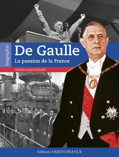 DE GAULLE LA PASSION DE LA FRANCE