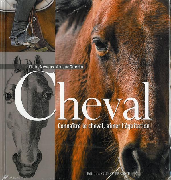 CHEVAL - CONNAITRE LE CHEVAL, AIMER L'EQUITATION (RELIE)