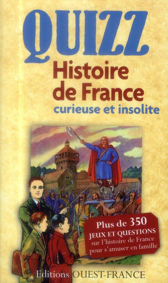QUIZZ HISTOIRE DE FRANCE CURIEUSE...