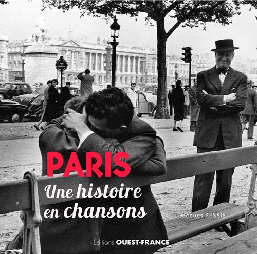 PARIS - UNE HISTOIRE EN CHANSONS