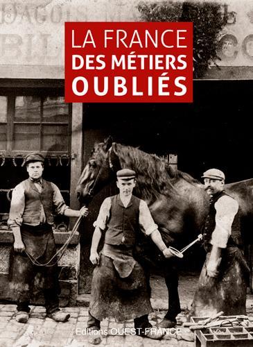 FRANCE DES METIERS OUBLIES (LA) (RELIE)