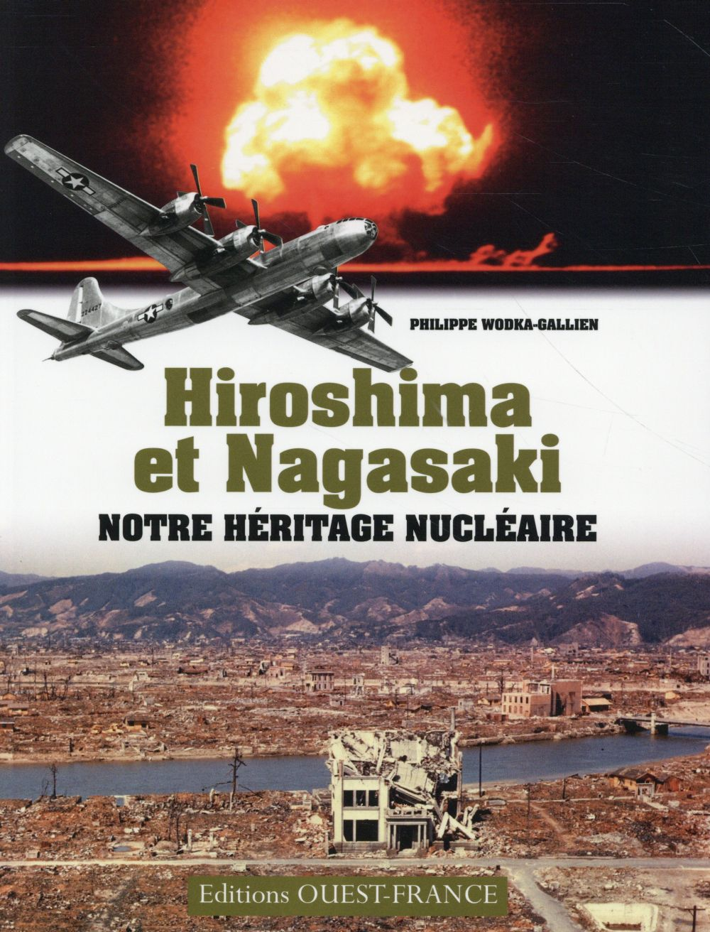 HIROSHIMA ET NAGASAKI, NOTRE HERITAGE NUCLEAIRE