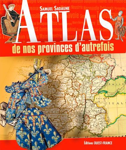 ATLAS DES PROVINCES D'AUTREFOIS