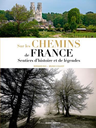 CHEMINS DE FRANCE, ROUTES D'HISTOIRE SENTIERS DE L