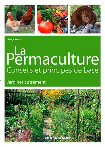LA PERMACULTURE, CONSEILS ET PRINCIPES DE BASE. JA
