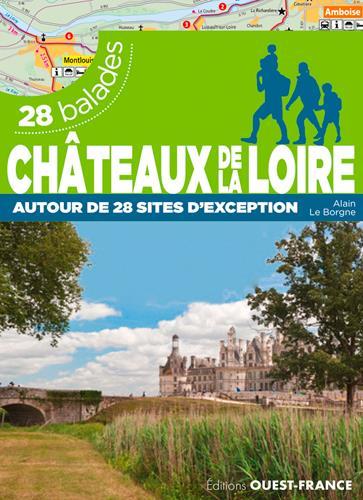 CHATEAUX DE LA LOIRE - 28 BALADES