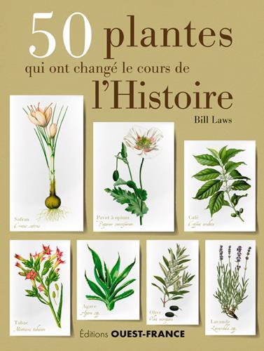 50 PLANTES QUI ONT CHANGE LE COURS DE L'HISTOIRE