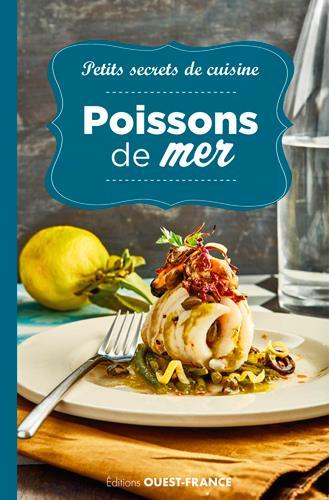 PETITS SECRETS DE CUISINE. POISSONS DE MER
