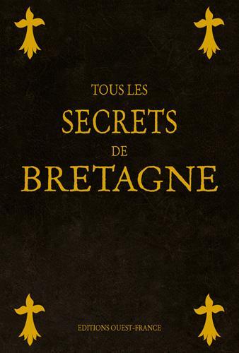 TOUS LES SECRETS DE LA BRETAGNE