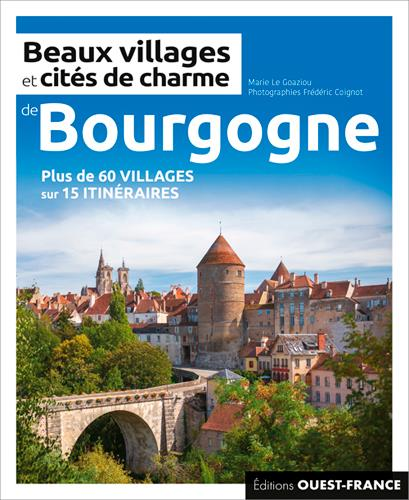 BEAUX VILLAGES ET CITES DE CHARME DE BOURGOGNE